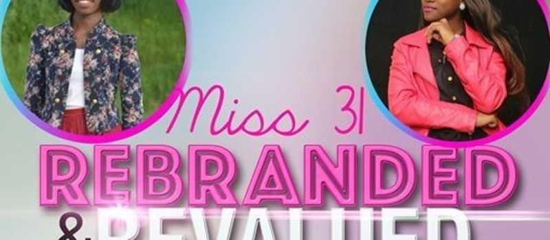 Miss 31: Rebranded and Revalued