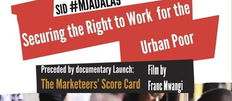 SID #Mjadala9: Securing the Right to Work for the Urban Poor