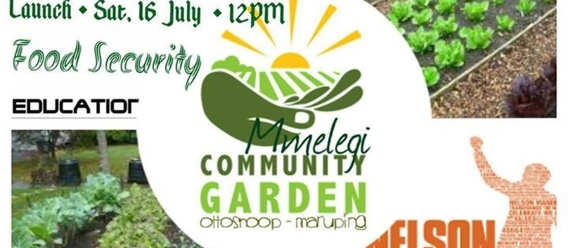 Mandela Day ● Launch Mmelegi Community Garden