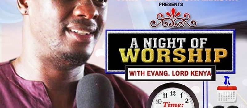 A Night Of Worship With Evang. Lord Kenya