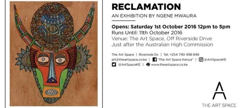 Exhibition: Reclamation by Ngene Mwaura