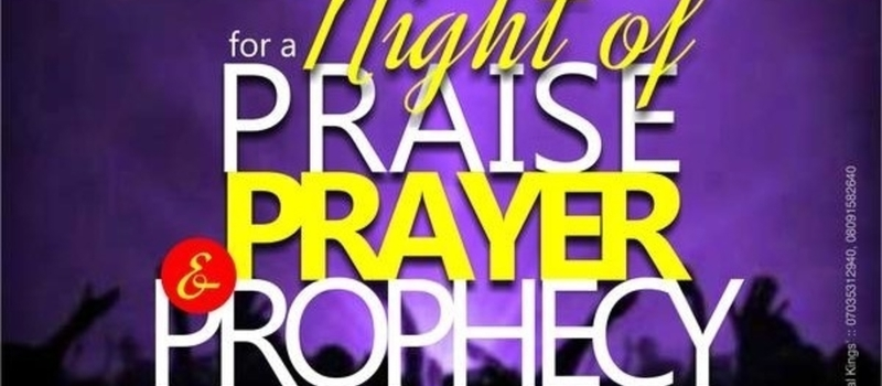 Praise, Prayer and Prophecy Night
