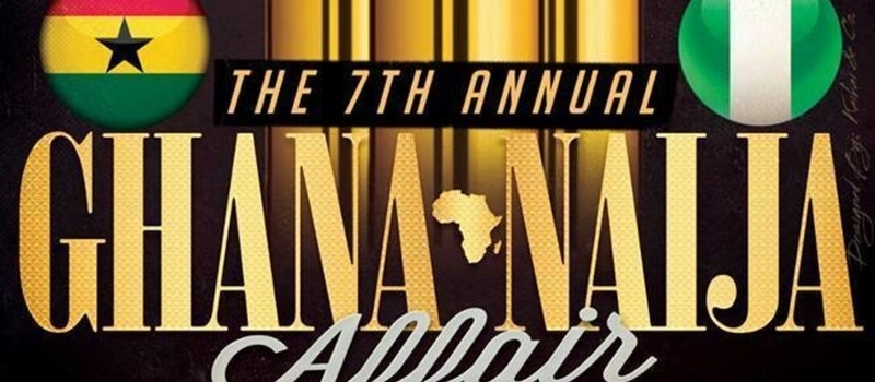 THE 7TH ANNUAL GHANA-NAIJA