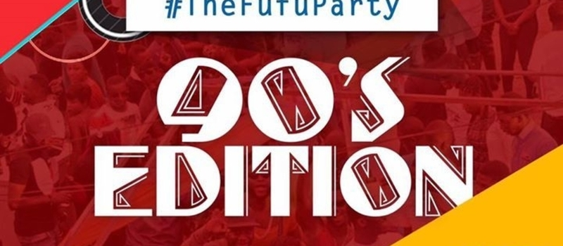 "#TheFufuParty ""90s Edition"""
