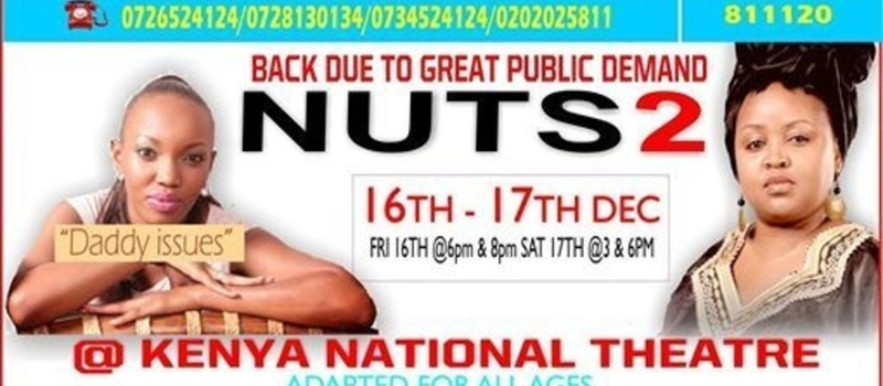 NUTS 2 at Kenya National Theatre due to great public demand