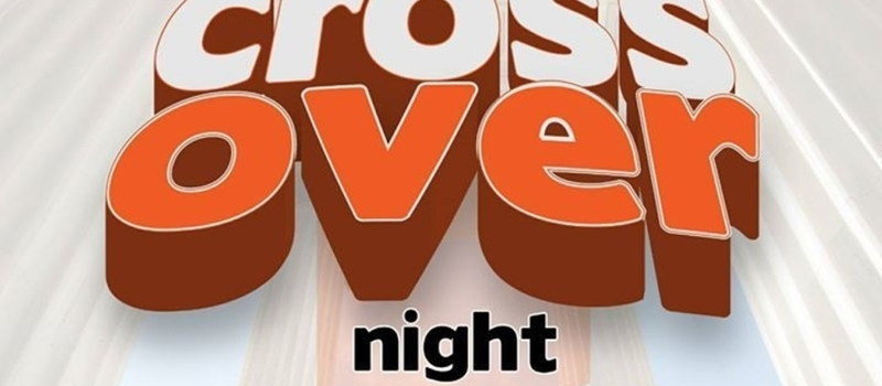 CROSS OVER NIGHT