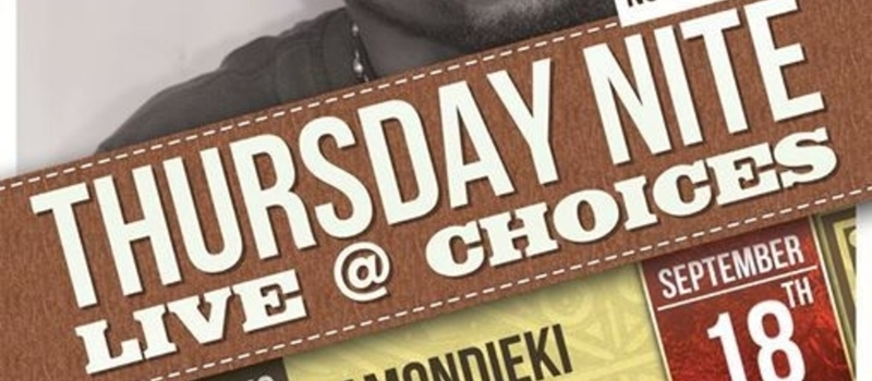 Roots Intl presents Thursday Nite Live @ Choices featuring Samondieki
