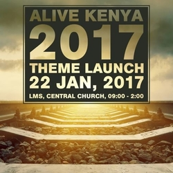 AliveKenya2017 Theme And Plans Launch