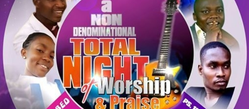 A Non Denominational Total Night Of Praise And Worship.
