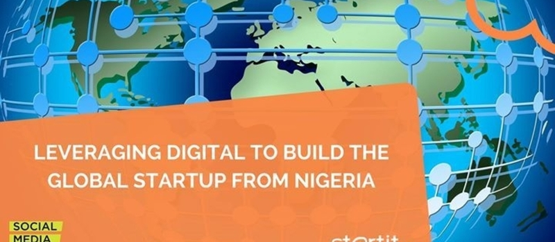 Leveraging Digital to Build the Global Startup from Nigeria