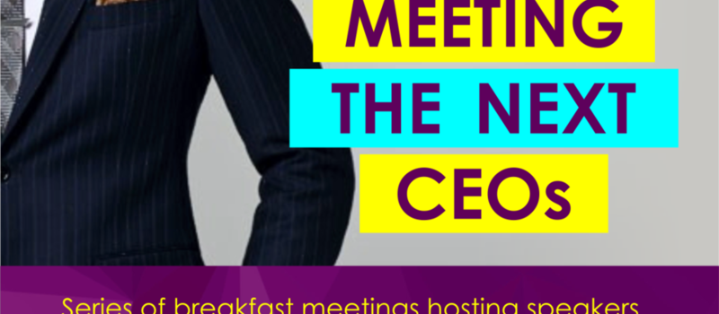 Meeting the Next CEOs