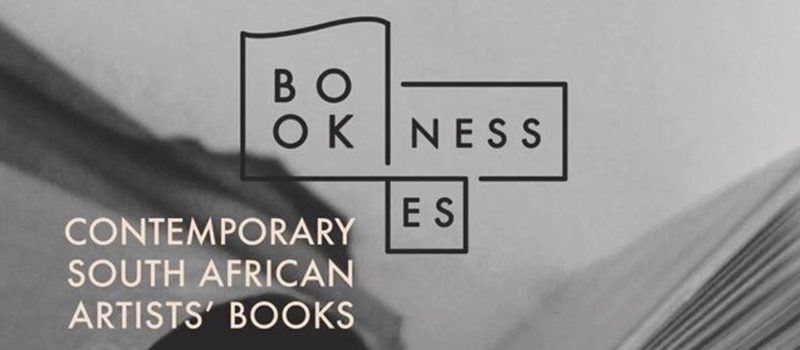 Booknesses: Contemporary South African Artists' Books.