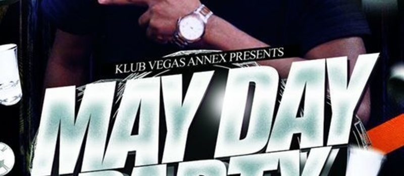 Klub Vegas Annex presents MayDay Party
