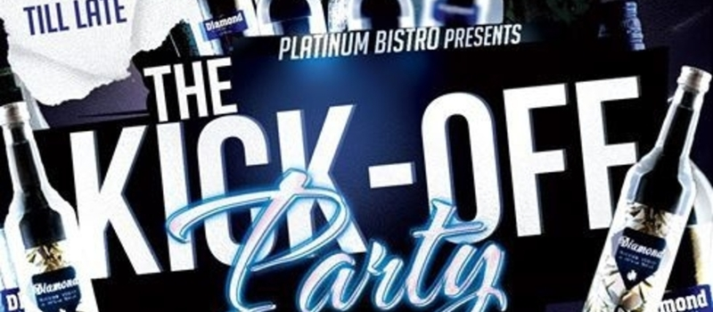 The KickOFF Party @Platinum Bistro