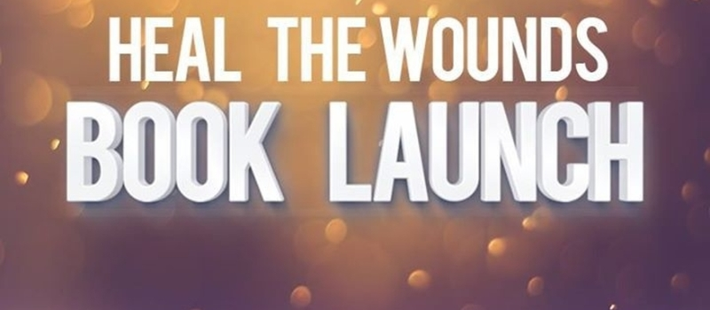 Heal the Wounds official book launch