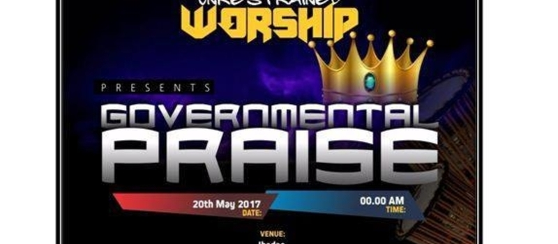 Governmental Praise By Unrestrained Worship