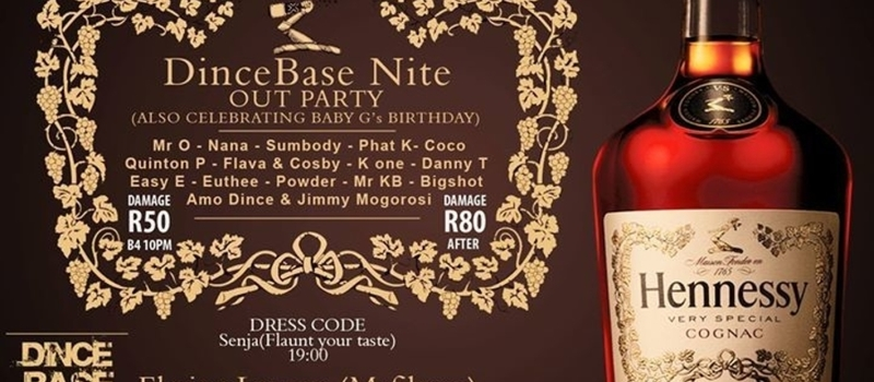HENNESSEY COGNAC presents DINCEBASE NITE OUT PARTY - FRIDAY 26th SEPTEMBER 2014 @ EL NINO LOUNGE, MAFIKENG // ENTRY: R50 b4 10pm - R80 after