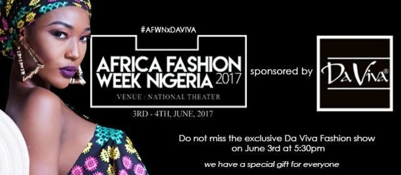 Africa Fashion week Nigeria 2017 sponsored by Da Viva