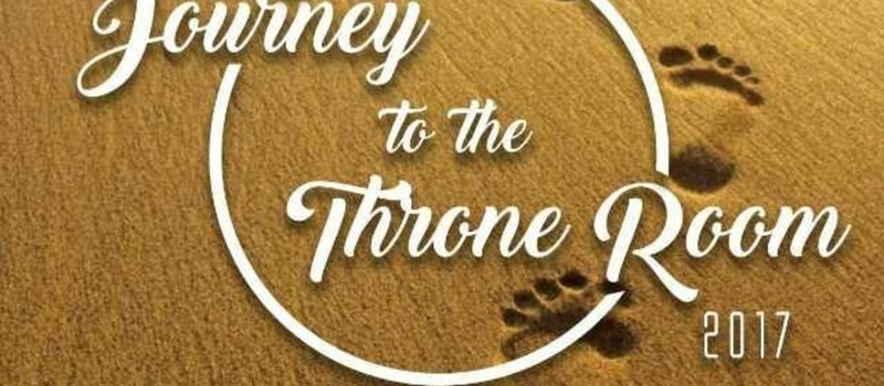 Journey To The throne Room 2017