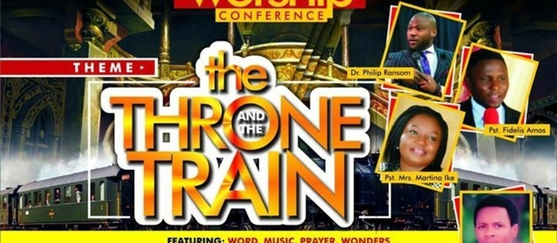 THE THRONE AND THE TRAIN WORSHIP CONFERENCE AND CONCERT