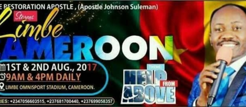 APOSTLE JOHNSON SULEMAN IS COMING TO LIMBE, CAMEROON