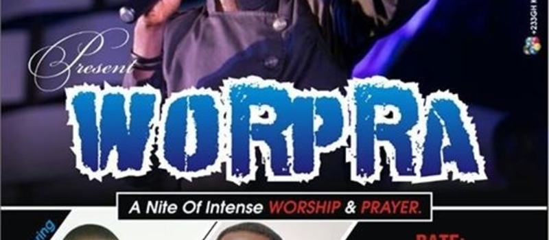 WORPRA '14 - A Night Of Intense WORSHIP , PRAYER AND DECLARATIONS