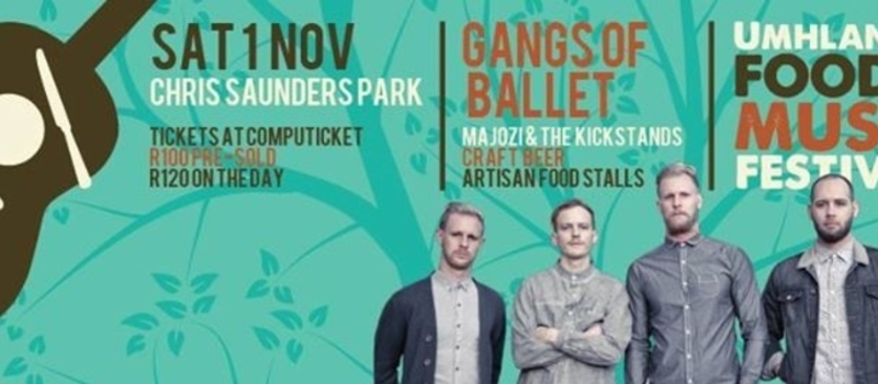 UMHLANGA FOOD AND MUSIC FESTIVAL - FT. GANGS OF BALLET