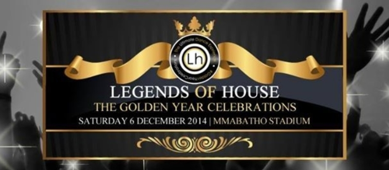 LEGENDS OF HOUSE | 6 DEC 2014 | MMABATHO STADIUM | #Golden5