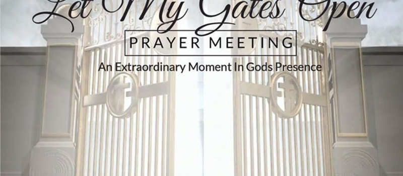 """Let my gates open"" - Prayer Meeting"