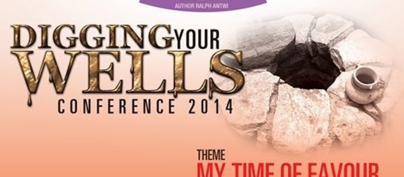 DIGGING YOUR WELLS CONFERENCE: My Time of Favour!