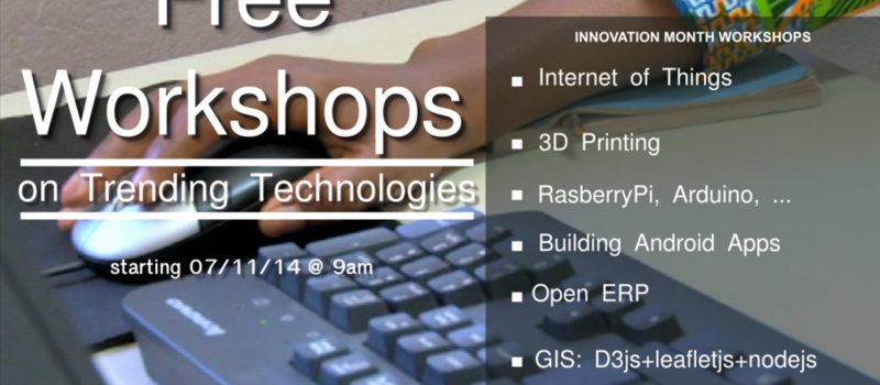 Free Workshops on Trending Technologies (ie 3D printing,  Rasberry Pi, Open ERP & GIS) 07/11/14 @ 9:00am