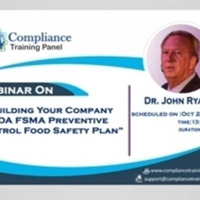 "Webinar On ""Building Your Company FDA FSMA Preventive Control Food Safety Plan"""