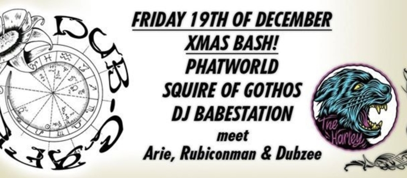 DUBCAFE CRIMBO BASH WI OFFMENUT RECORDS - PHATWORLD / SQUIRE OF GOTHOS / DJ BABESTATION - FRI 19TH OF DECEMBER @ THE HARLEY