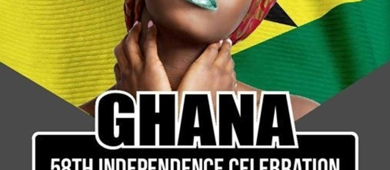 GHANA 58TH INDEPENDENCE CELEBRATION