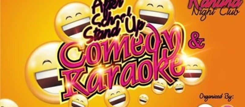 After School Karaoke & Comedy Night