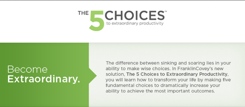 The 5 Choices to Extraordinary Productivity