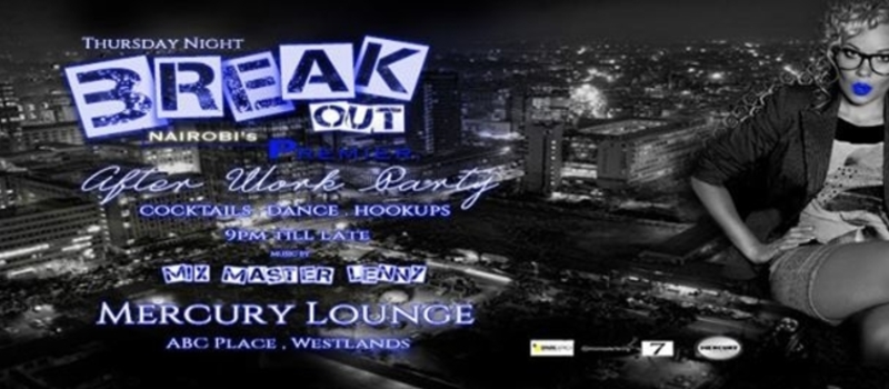 Thursday Night BREAKOUT - Nairobi's Premier After Work Party