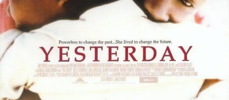 Movie - YESTERDAY, presented by KMS & South African High Commission