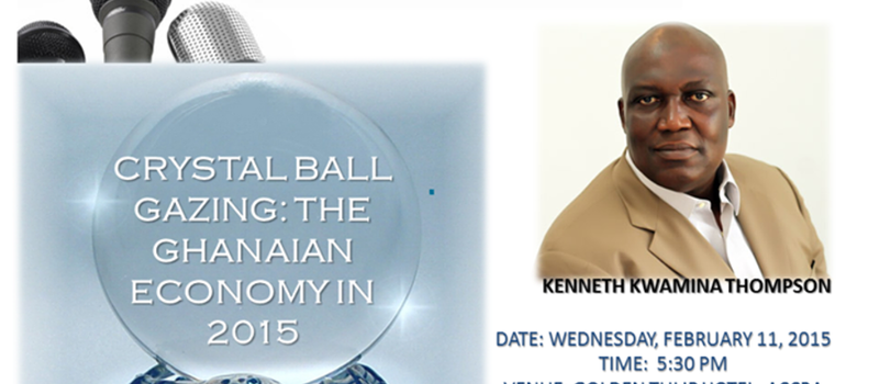 CRYSTAL BALL GAZING: THE GHANAIAN ECONOMY IN 2015