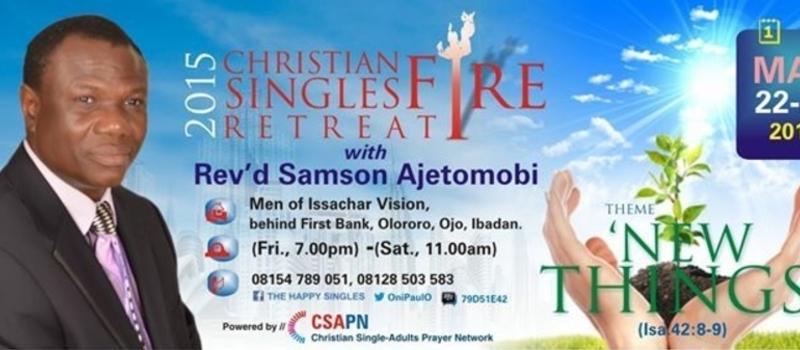 2015 CHRISTIAN SINGLES FIRE RETREAT with REV'D SAMSON AJETOMOBI