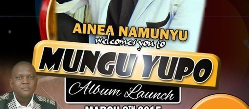Ainea Namunyu invites you to his second album launch Mungu yupo