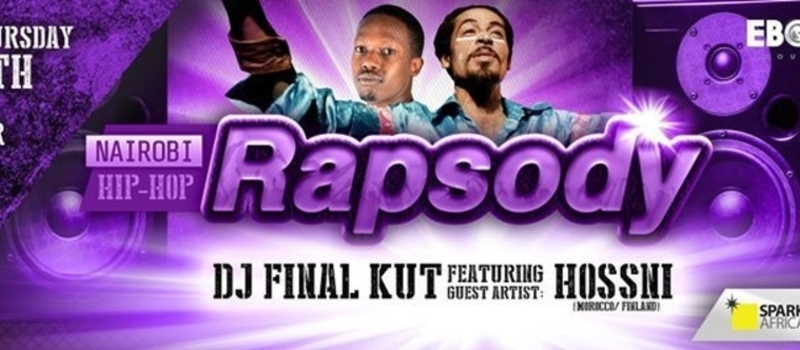 DJ FINALKUT FT. HOSSNI AT NAIROBI RAPSODY