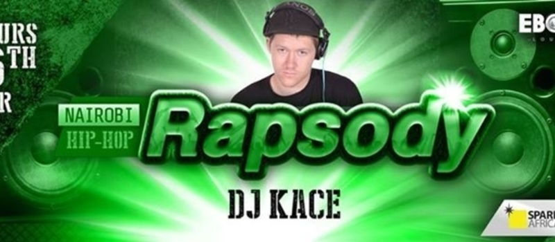 DJ KACE AT NAIROBI RAPSODY MARCH 26TH
