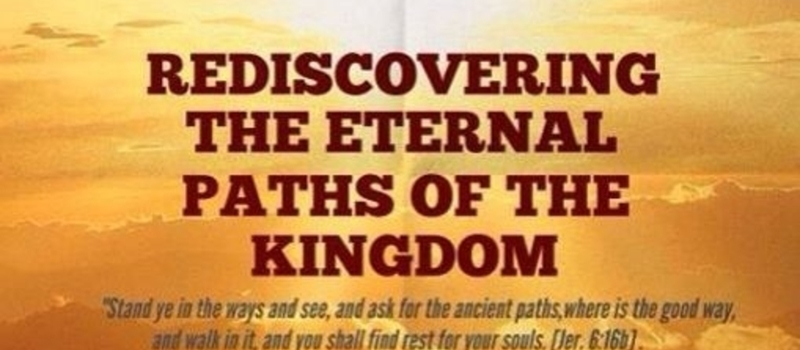 REDISCOVERING THE ETERNAL PATHS OF THE KINGDOM (ABUJA CONFERENCE) Contact: BBM 7C22D445