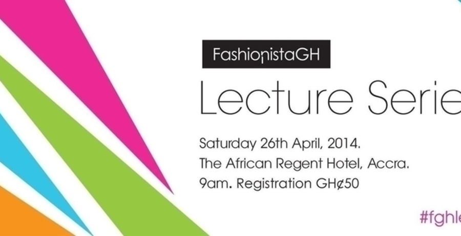 FashionistaGH Lecture Series (#fghlectures)