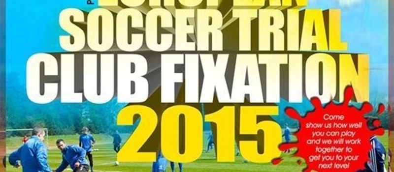EUROPEAN SOCCER TRIAL & CLUB FIXATION 2015