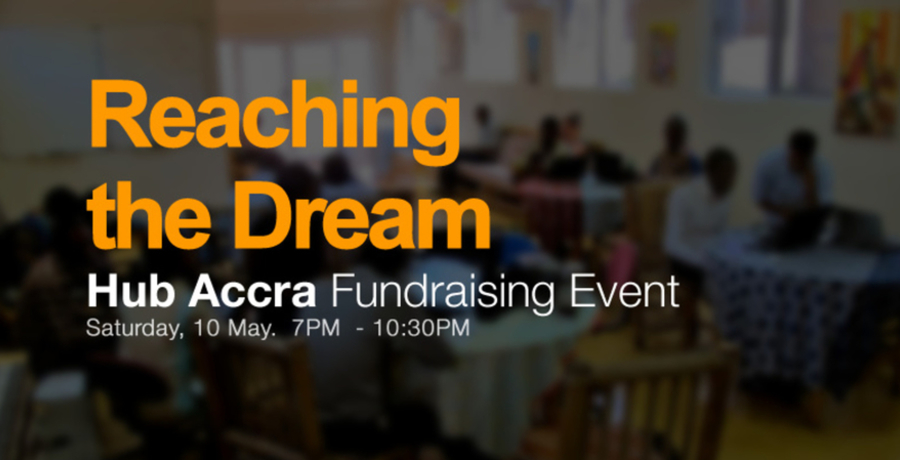 Reaching the Dream: Hub Accra Fundraising Event
