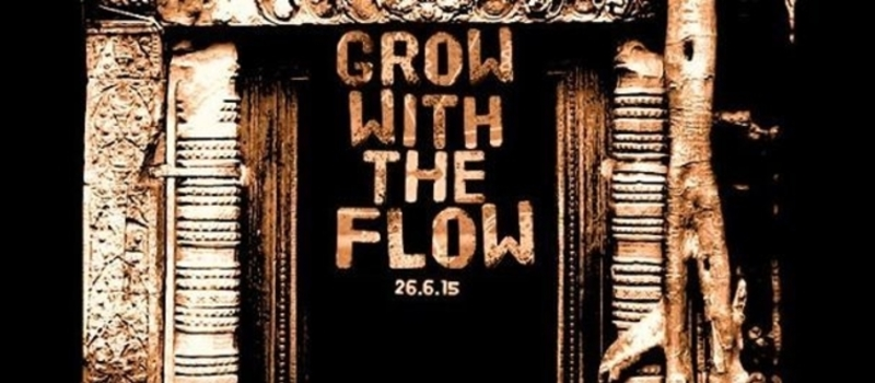 Grow With The Flow 26.6.15