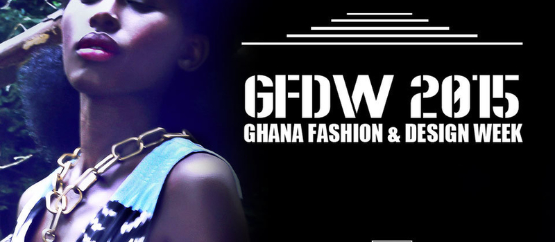 GHANA FASHION & DESIGN WEEK 'GFDW2015