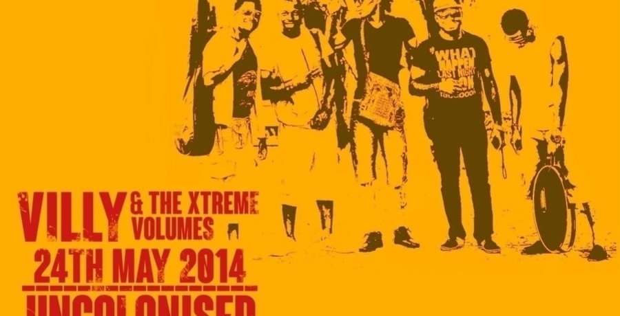 Villy and the Xtreme Volumes - The UNCOLONISED Concert